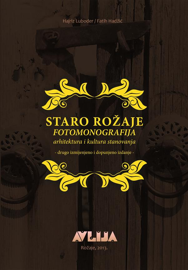 Fotomonografija ''Staro Rožaje'' - drugo izmijenjeno i dopunjeno izdanje, F. Hadžić i H. Luboder. Format B5, broj strana 500, broj fotografija 850, tvrdi povez, tiraž 100.