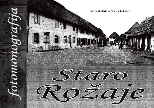 Fotomonografija ''Staro Rožaje'', mr Halil Markišić i H. Luboder. Format A4, broj strana 80, broj fotografija 275, mehki povez, tiraž 500.