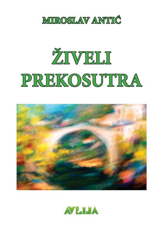 Živeli prekosutra, Miroslav Antić